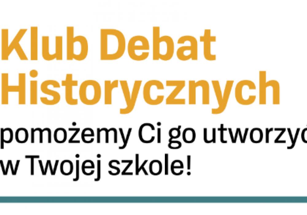 Rekrutacja do 3. edycji Klubów Debat Historycznych