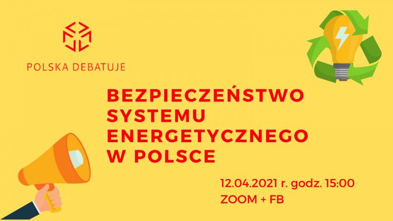 """Debata """"Bezpieczeństwo systemu energetycznego w Polsce"""""""